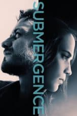 Nonton Film Submergence (2017) Ganool Lk21 Indoxx1 Subtitle Indonesia Streaming Download