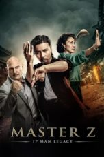 Nonton Film Master Z: Ip Man Legacy (Ye wen wai zhuan: Zhang tian zhi) (2018) Ganool Lk21 Indoxx1 Subtitle Indonesia Streaming Download
