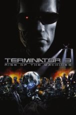 Nonton Film Terminator 3: Rise of the Machines (2003) Ganool Lk21 Indoxx1 Subtitle Indonesia Streaming Download