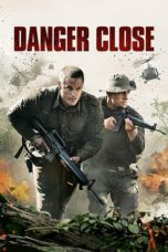 Nonton Film Danger Close (Danger Close: The Battle of Long Tan) (2019) Ganool Lk21 Indoxx1 Subtitle Indonesia Streaming Download