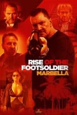 Nonton Film Rise of the Footsoldier 4: Marbella (2019) Ganool Lk21 Indoxx1 Subtitle Indonesia Streaming Download