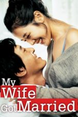 Nonton Film My Wife Got Married (2008) Ganool Lk21 Indoxx1 Subtitle Indonesia Streaming Download