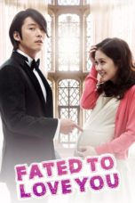 Nonton Film Fated to Love You (2014) Ganool Lk21 Indoxx1 Subtitle Indonesia Streaming Download