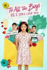 Nonton Film To All the Boys: P.S. I Still Love You (2020) Ganool Lk21 Indoxx1 Subtitle Indonesia Streaming Download