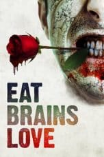 Nonton Film Eat Brains Love (2019) Ganool Lk21 Indoxx1 Subtitle Indonesia Streaming Download