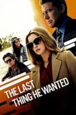 Nonton Film The Last Thing He Wanted (2020) Ganool Lk21 Indoxx1 Subtitle Indonesia Streaming Download