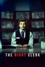 Nonton Film The Night Clerk (2020) Ganool Lk21 Indoxx1 Subtitle Indonesia Streaming Download