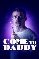 Nonton Film Come to Daddy (2020) Ganool Lk21 Indoxx1 Subtitle Indonesia Streaming Download