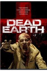 Nonton Film Dead Earth (2020) Ganool Lk21 Indoxx1 Subtitle Indonesia Streaming Download