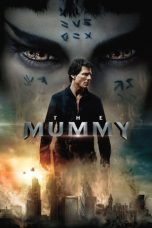 Nonton Film The Mummy (2017) Ganool Lk21 Indoxx1 Subtitle Indonesia Streaming Download